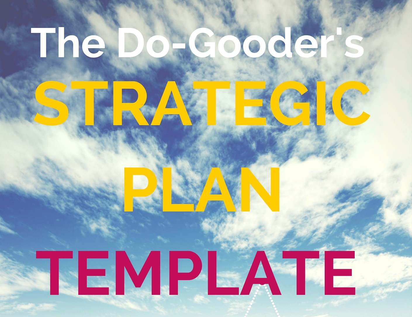 Strategic Plan Template For Do Gooders Rebecca Macfarlane Wizard